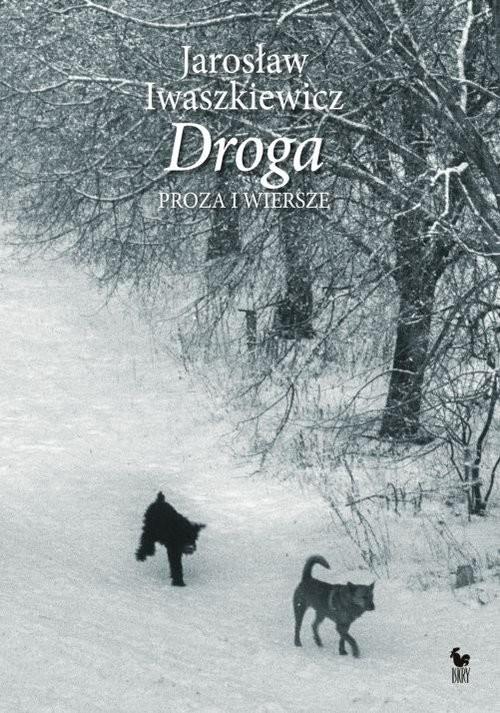 okładka Droga Proza i wierszeksiążka |  | Jarosław Iwaszkiewicz