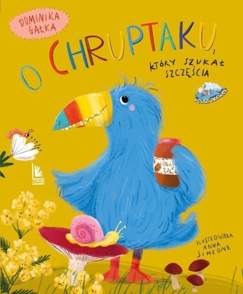 okładka O Chruptaku który szukał szczęściaksiążka |  | Gałka Dominika