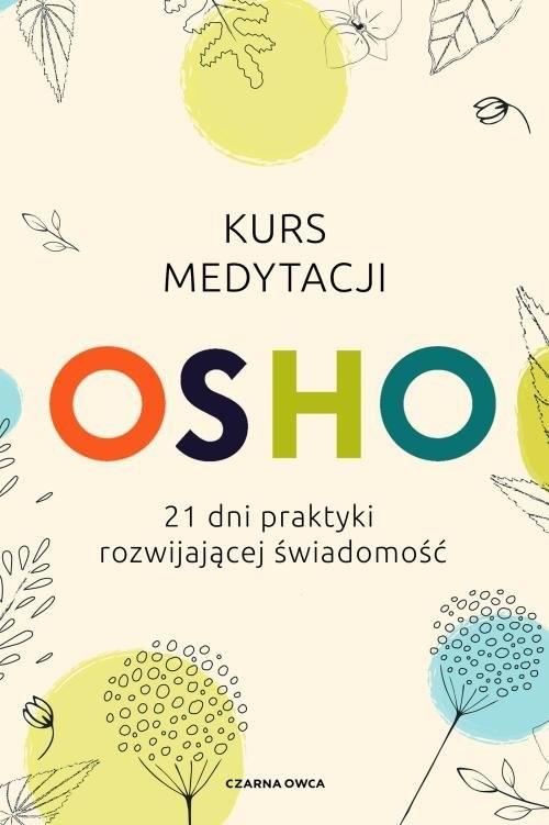okładka Kurs medytacji 21 dni praktyki rozwijającej świadomośćksiążka      OSHO