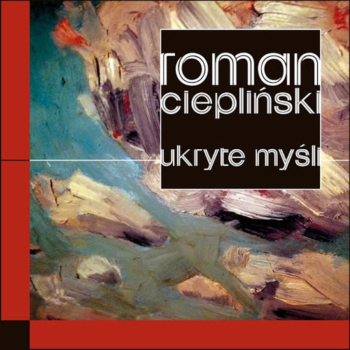 okładka Ukryte myśliksiążka      Roman  Ciepliński