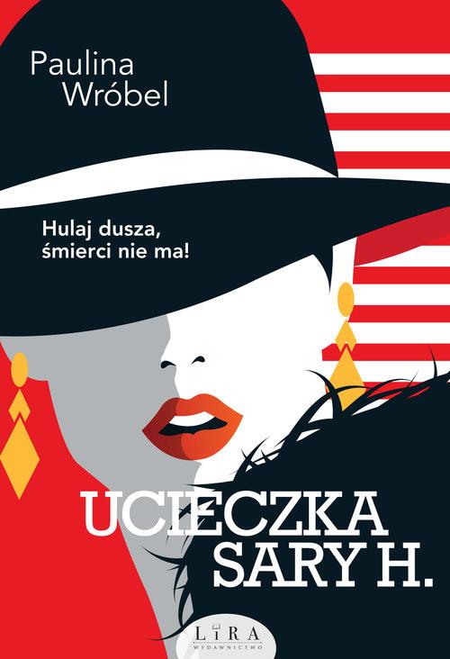 okładka Ucieczka Sary H.książka |  | Wróbel Paulina