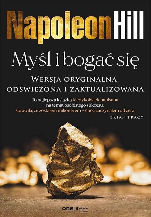 okładka Myśl i bogać się Wersja oryginalna, odświeżona i zaktualizowanaksiążka |  | Napoleon Hill, Ross Cornwell