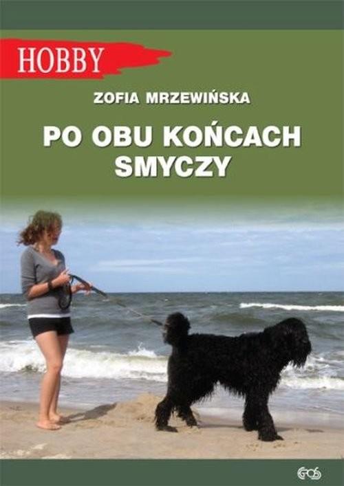 okładka Po obu końcach smyczyksiążka |  | Mrzewińska Zofia