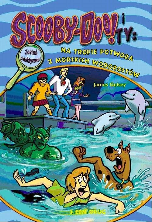 okładka Scooby-Doo! i Ty Na tropie Potwora z morskich wodorostówksiążka |  | James Gelsey