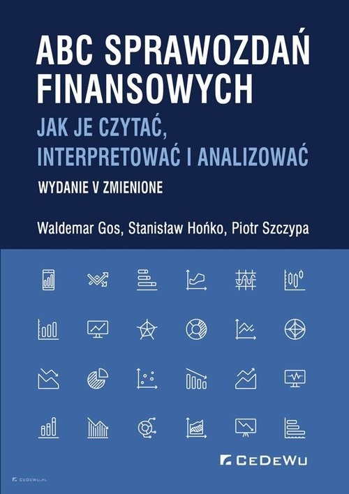 okładka ABC sprawozdań finansowych. Jak je czytać, interpretować i analizowaćksiążka |  | Waldemar Gos, Stanisław Hońko, Piotr Szczypa
