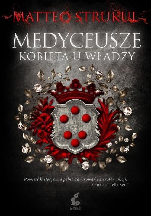 okładka Medyceusze Kobieta u władzyksiążka |  | Strukul Matteo
