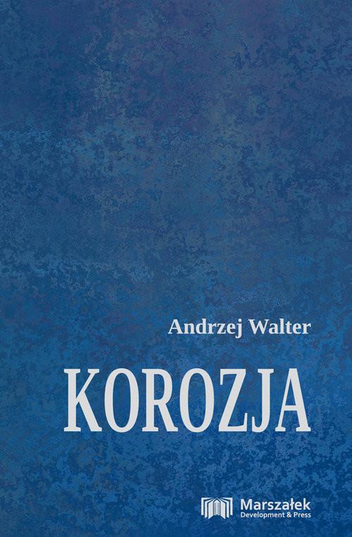 okładka Korozjaksiążka |  | Walter Andrzej
