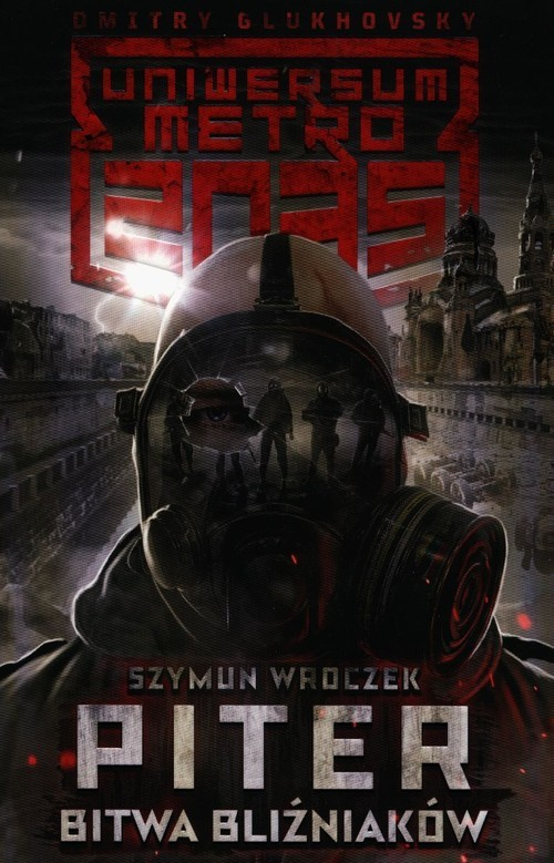 okładka Uniwersum Metro 2035 Piter Bitwa bliźniakówksiążka |  | Szymun Wroczek