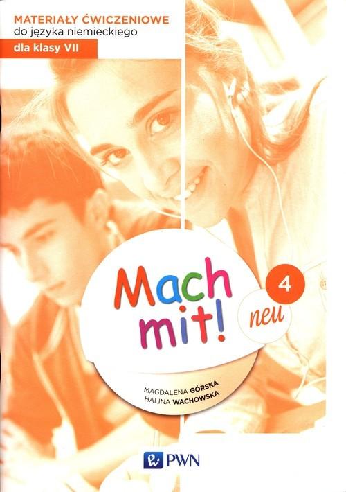 okładka Mach mit! neu 4 Materiały ćwiczeniowe do języka niemieckiego dla klasy 7 Szkoła podstawowaksiążka      Magdalena Górska, Halina Wachowska