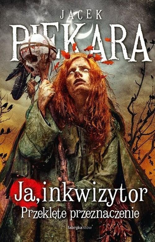 okładka Ja inkwizytor Przeklęte przeznaczenieksiążka |  | Jacek Piekara