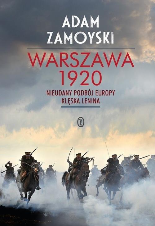 okładka Warszawa 1920 Nieudany podbój Europy. Klęska Leninaksiążka      Adam Zamoyski