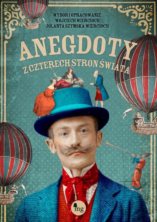 okładka Anegdoty z czterech stron świataksiążka      Jolanta Szymska-Wiercioch, Wojciech Wiercioch