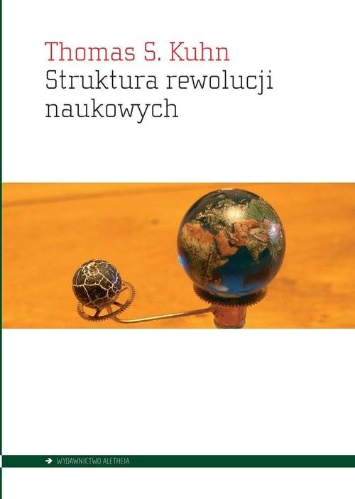okładka Struktura rewolucji naukowychksiążka      Kuhn Thomas