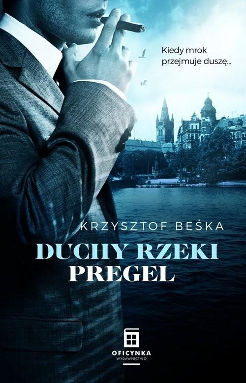 okładka Duchy Rzeki Pregelksiążka |  | Krzysztof Beśka