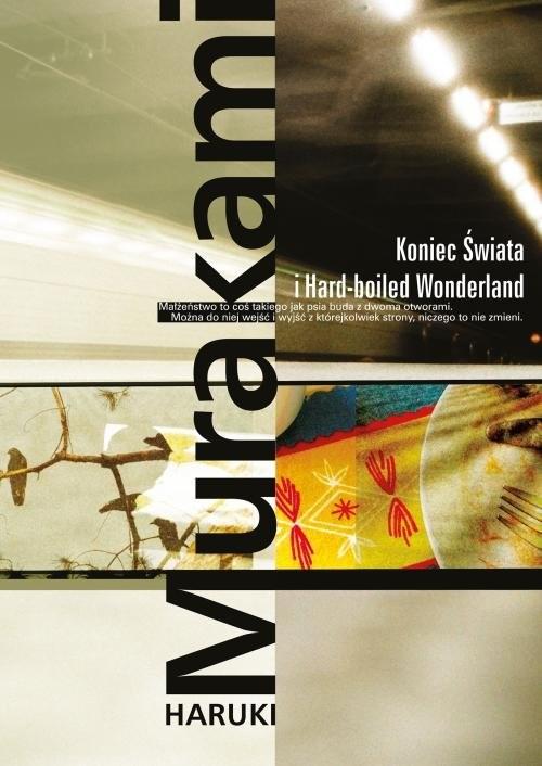okładka Koniec Świata i Hard-boliled Wonderlandksiążka |  | Haruki Murakami