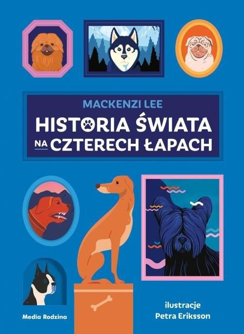 okładka Historia świata na czterech łapachksiążka |  | Lee Mackenzi