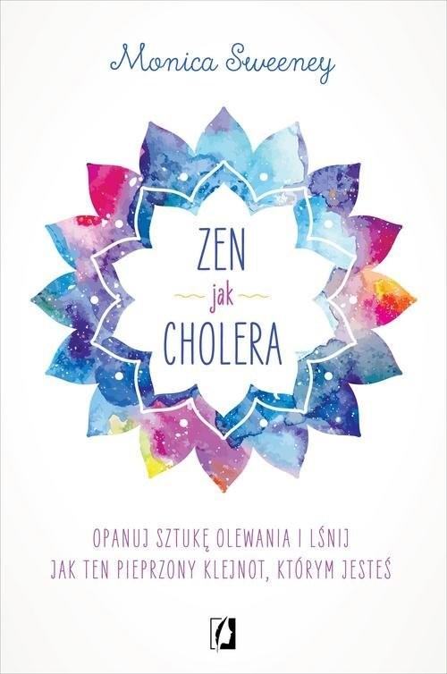 okładka Zen jak choleraksiążka |  | Sweeney Monica