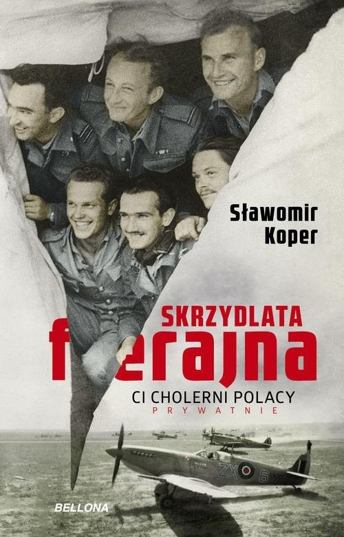 okładka Skrzydlata ferajna Ci cholerni Polacy prywatnieksiążka      Sławomir Koper