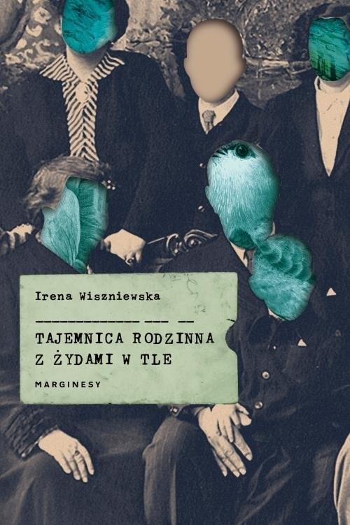 okładka Tajemnica rodzinna z Żydami w tleksiążka      Irena Wiszniewska