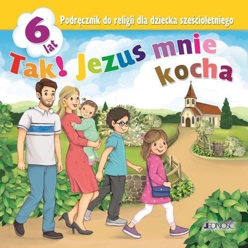 okładka Tak! Jezus mnie kocha Podręcznik do religii dla dziecka sześcioletniego Przedszkoleksiążka |  | Elżbieta Kondrak, Dariusz Kurpiński, Jerzy Snopek