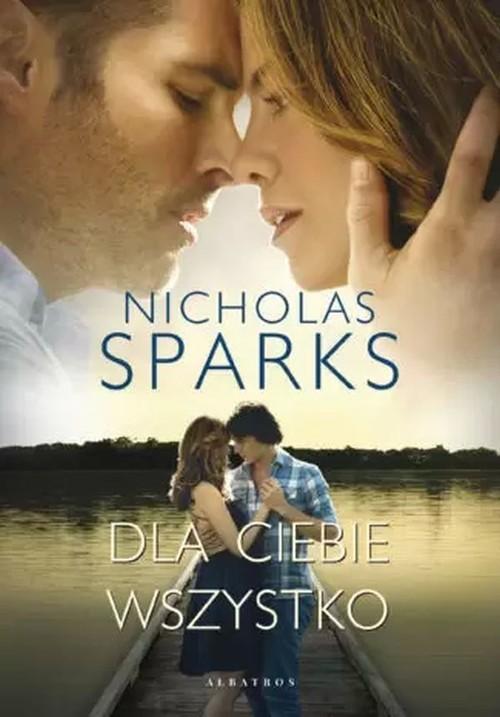 okładka Dla ciebie wszystkoksiążka |  | Nicholas Sparks