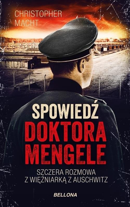 okładka Spowiedź doktora Mengeleksiążka      Macht Christopher