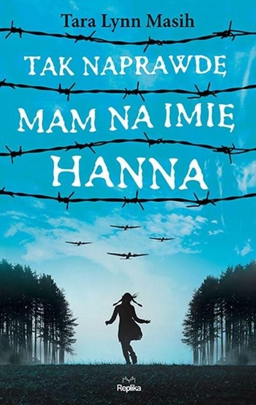 okładka Tak naprawdę mam na imię Hannaksiążka |  | Tara Lynn Masih