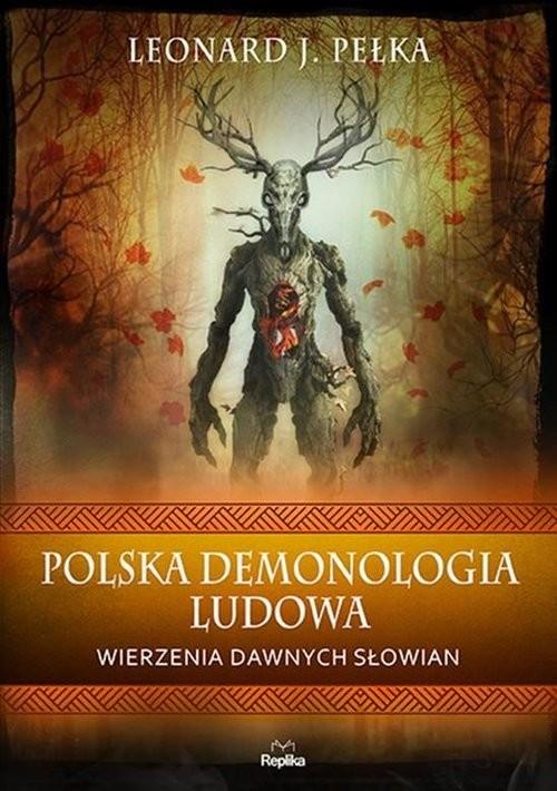 okładka Polska demonologia ludowa Wierzenia dawnych Słowianksiążka      Leonard J. Pełka
