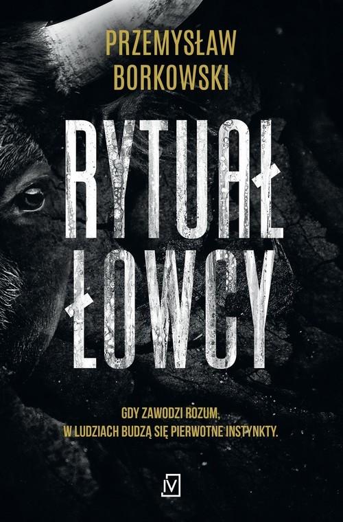 okładka Rytuał łowcyksiążka |  | Przemysław Borkowski