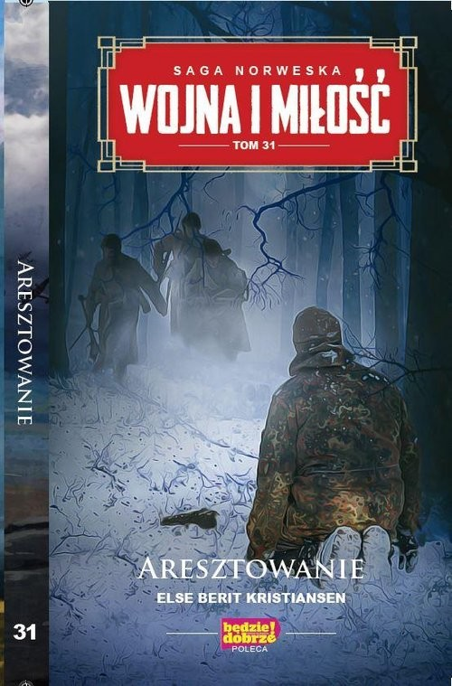 okładka Wojna i Miłość Tom 31 Aresztowanieksiążka      Else Berit Kristiansen