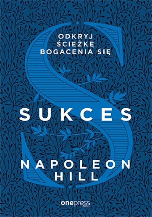 okładka Sukces Odkryj ścieżkę bogacenia sięksiążka |  | Napoleon Hill
