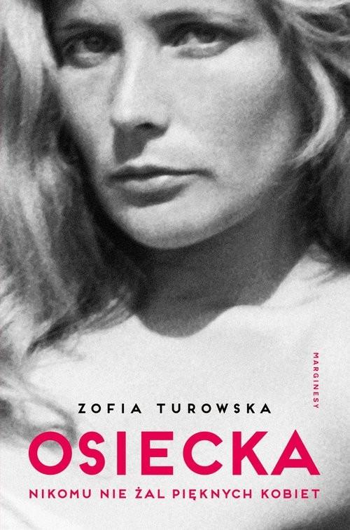 okładka Osiecka Nikomu nie żal pięknych kobietksiążka |  | Zofia Turowska