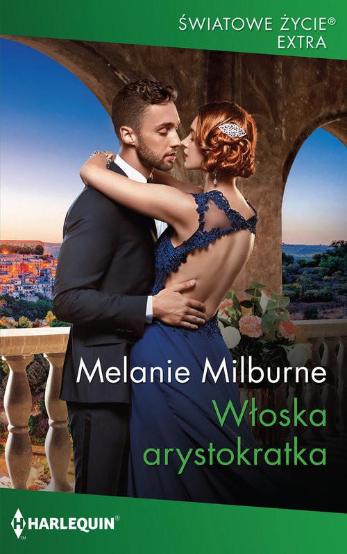 okładka Włoska arystokratkaksiążka |  | Melanie Milburne