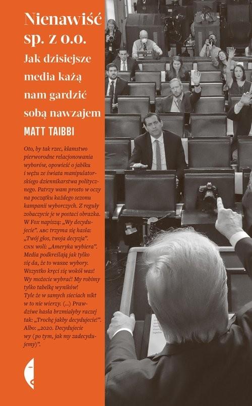 okładka Nienawiść sp. z o.o. Jak dzisiejsze media każą nam gardzić sobą nawzajemksiążka |  | Matt Taibbi