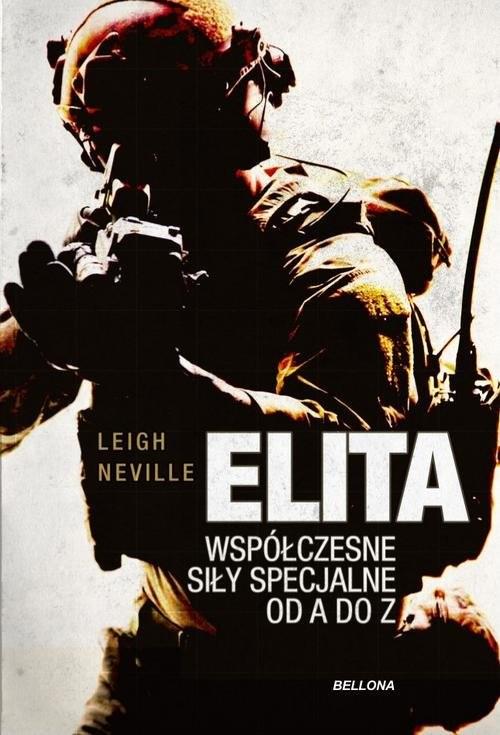 okładka Elita Współczesne oddziały specjalne od A do Zksiążka |  | Neville Leigh