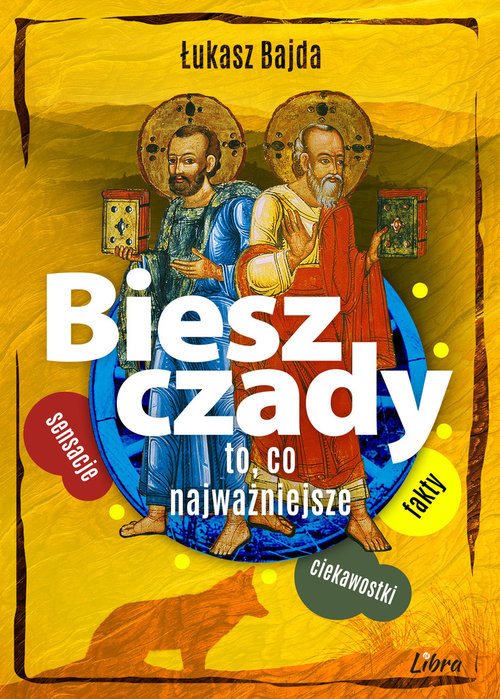 okładka Bieszczady To, co najważniejszeksiążka |  | Bajda Łukasz