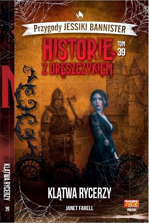 okładka Historie z dreszczykiem Tom 39 klątwa Rycerzyksiążka |  | Farell Janet