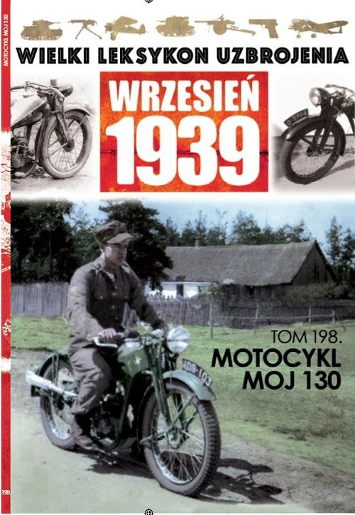 okładka Wielki Leksykon Uzbrojenia Wrzesień 1939 t.198 Motocykl MOJ 130książka |  | Opracowanie zbiorowe
