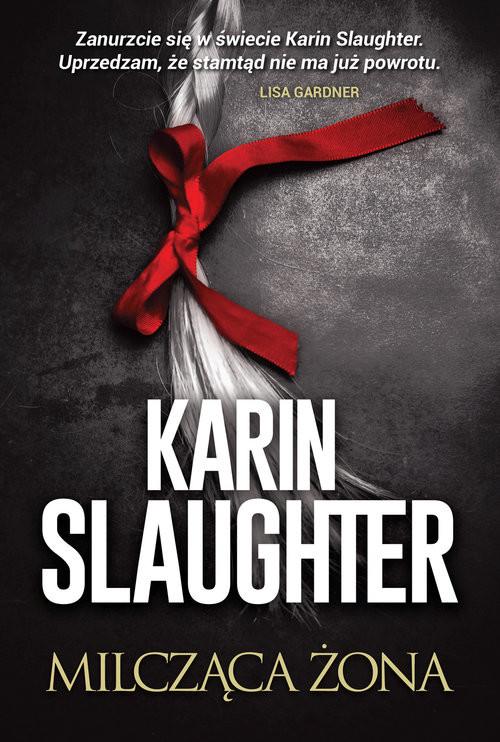 okładka Milcząca żonaksiążka |  | Karin Slaughter