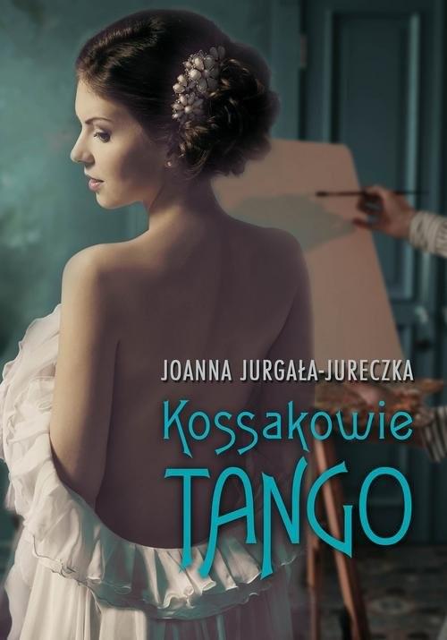 okładka Kossakowie Tangoksiążka      Joanna Jurgała-Jureczka