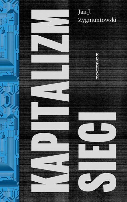 okładka Kapitalizm Sieciksiążka |  | Jan J. Zygmuntowski