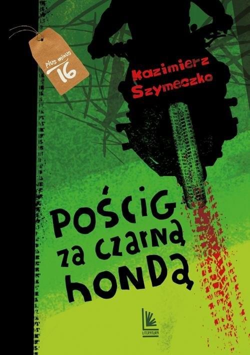 okładka Pościg za czarną hondąksiążka      Kazimierz Szymeczko