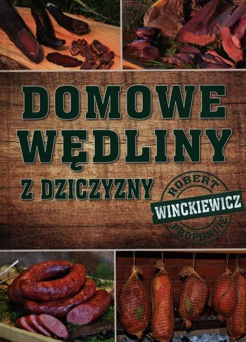 okładka Domowe wędliny z dziczyznyksiążka      Winckiewicz Robert