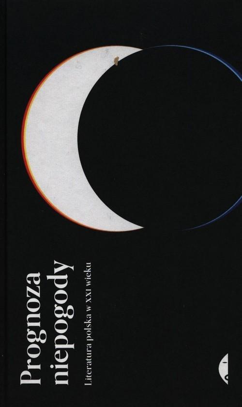 okładka Prognoza niepogody Literatura polska w XXI wiekuksiążka |  |