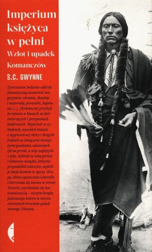 okładka Imperium księżyca w pełni Wzlot i upadek Komanczówksiążka |  | Gwynne S.C.