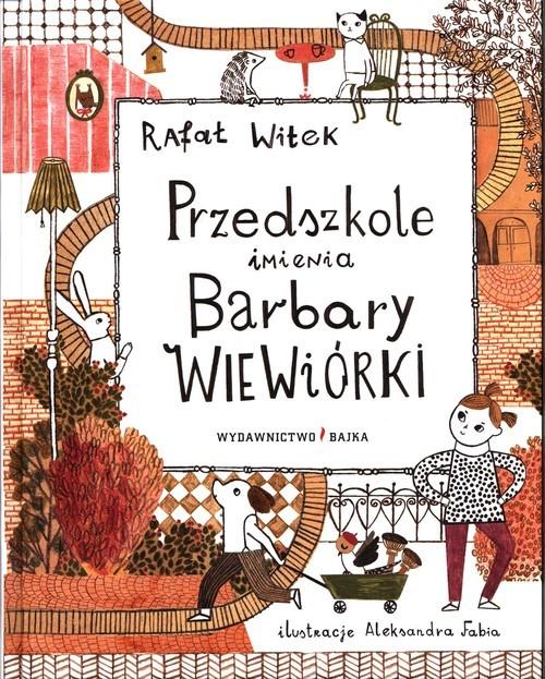 okładka Przedszkole imienia Barbary Wiewiórkiksiążka      Rafał Witek