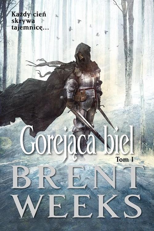 okładka Gorejąca biel Powiernik Światła Księga 5 Tom 1książka |  | Brent Weeks