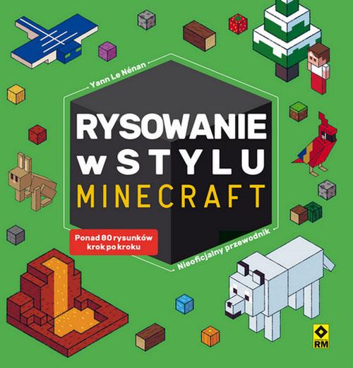 okładka Rysowanie w stylu Minecraftksiążka |  | Yann Le Nenan