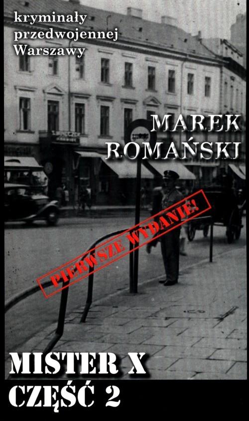 okładka Mister X Część 2książka |  | Marek Romański