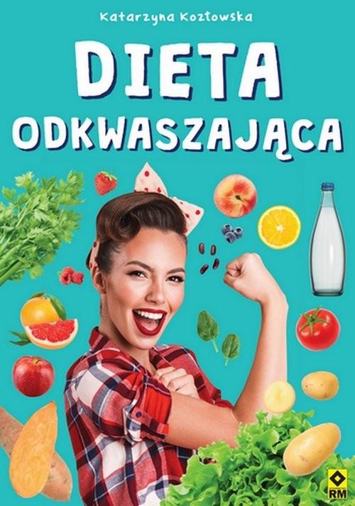 okładka Dieta odkwaszającaksiążka |  | Kozłowska Katarzyna